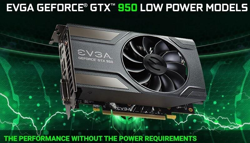 EVGA Announces Low Power Nvidia GTX 950