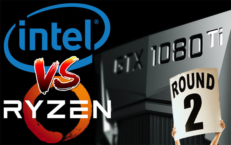 Ryzen Vs Intel GTX 1080 Ti Showdown Revisited: More Resolutions, Overclocks & Games Tested!